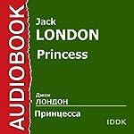 Princess [Russian Edition] | Jack London