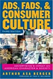 Ads, Fads, and Consumer Culture, Arthur Asa Berger, 0742554449