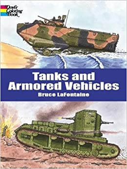 tanks and armored vehicles dover coloring book bruce lafontaine 9780486413174 amazoncom books