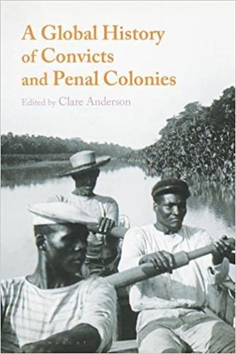 Amazon com: A Global History of Convicts and Penal Colonies