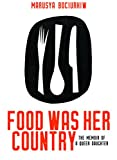 img - for Food Was Her Country: The Memoir of a Queer Daughter book / textbook / text book