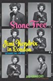 img - for Stone Free: Jimi Hendrix in London, September 1966 June 1967 book / textbook / text book