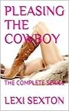 PLEASING THE COWBOY: THE COMPLETE SERIES