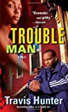 Trouble Man, Travis Hunter, 0345510852