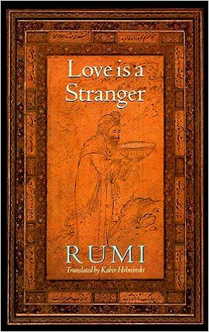 Descargar Con Utorrent Love Is A Stranger: Selected Lyric Poetry Of Jelaluddin Rumi Como Bajar PDF Gratis