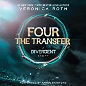 FOUR The Transfer: A Divergent Story | Veronica Roth