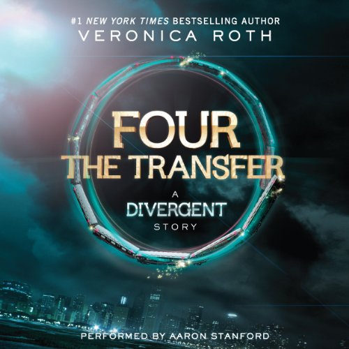 FOUR The Transfer: A Divergent Story Audiobook [Free Download by Trial] thumbnail