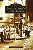 Philadelphia's River Wards, George J. Holmes, 0738512125