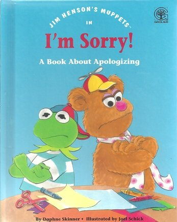 Jim Henson's muppets in I'm sorry!: A book about apologizing
