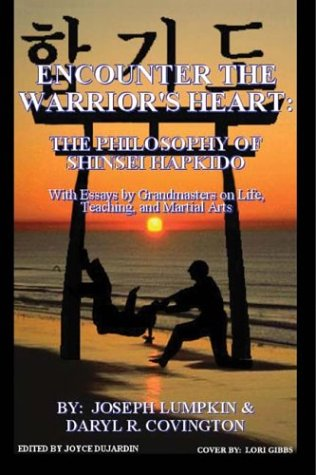 Encounter the Warrior's Heart: Shinsei Hapkido : Grandmasters Speak of Life, Teaching, and Martial Arts PDF