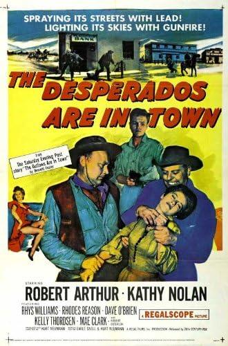 Amazon Com The Desperados Are In Town Movie Poster 27 X 40 Inches 69cm X 102cm 1956 Robert Arthur Kathleen Nolan Rhys Williams Rhodes Reason Dave O Brien Kelly Thordsen Prints Posters Prints