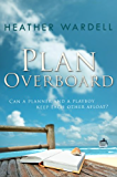 Plan Overboard (Toronto Collection Book 14)