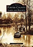 Porter  County  Lakes  and  Resorts   (IN)   (Images of America)