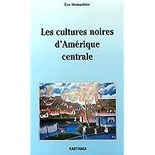 Les Cultures Noires d'Amerique Centrale