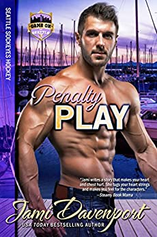 Penalty Play: Seattle Sockeyes Hockey (Game On in Seattle Book 9) by [Davenport, Jami]