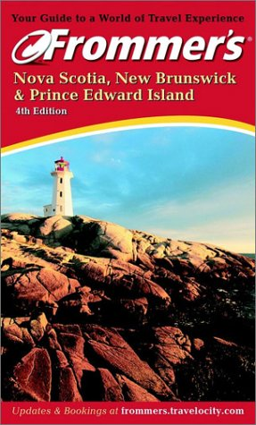 Frommer's Nova Scotia, New Brunswick & Prince Edward Island (Frommer's Complete Guides)