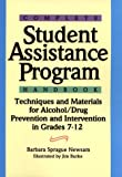 Complete Student Assistance Program Handbook: Techniques and Materials for Alcohol/Drug Prevention and Intervention in Grades 7-12