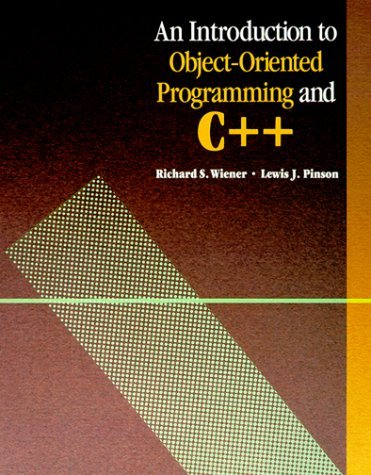 An Introduction to Object-Oriented Programming and C++ by Richard Wiener (1988-03-05)