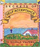 Secrets of Self Acceptance, J. Donald Walters, 1565890434