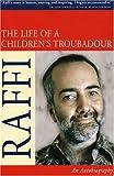 The Life of a Children's Troubadour, Raffi, 1896943500