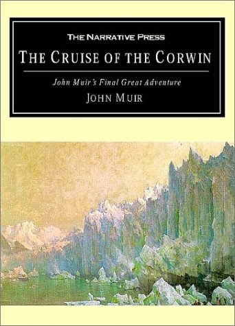 The Cruise of the Corwin: Muir's Final Great Journey pdf epub