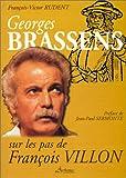 Georges Brassens, sur les pas de François Villon