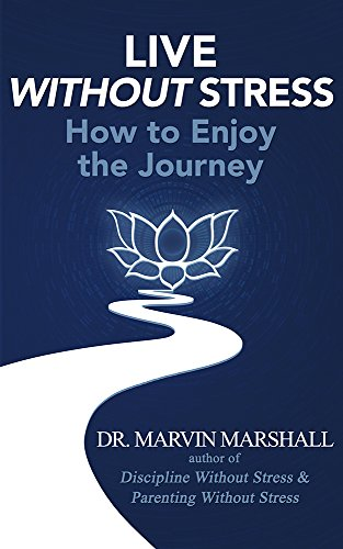 Download PDF Live Without Stress - How to Enjoy the Journey
