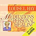 Meditations for Personal Healing Hörbuch von Louise L. Hay Gesprochen von: Louise L. Hay