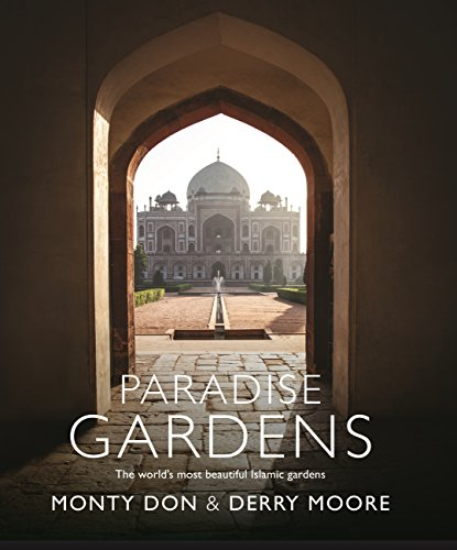Paradise Gardens: the world's most beautiful Islamic gardens ()