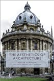The Aesthetics of Architecture (New in Paperback), Roger Scruton, 0691158339