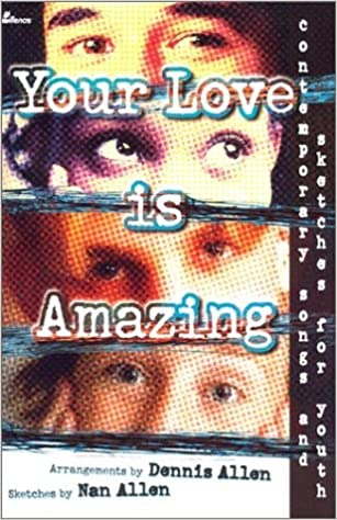 Download Your Love Is Amazing: Contemporary Songs and Sketches for Youth PDF