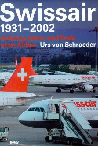 Swissair 1931-2002: Aufstieg, Glanz und Ende einer Airline