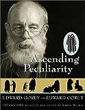 Ascending Peculiarity, Edward Gorey, 0151005044