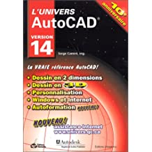 L'univers AutoCAD, version 14: Dessin en 2 dimensions, dessin en 3 D, personnalisation, Windows et Internet, autoformation