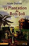 La plantation de Bois-Joli par Dubos