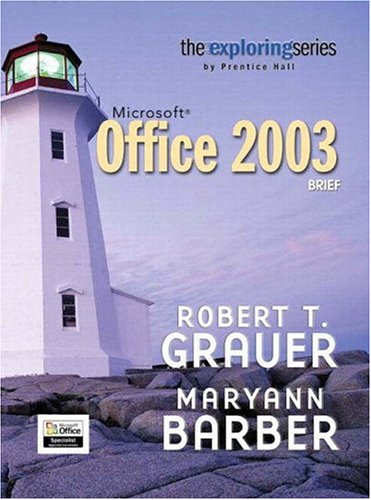 Microsoft Office 2003: Brief (Grauer Exploring Office 2003 ()