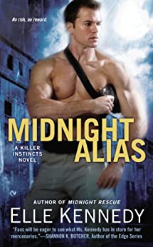 Midnight Alias: A Killer Instincts Novel by [Kennedy, Elle]