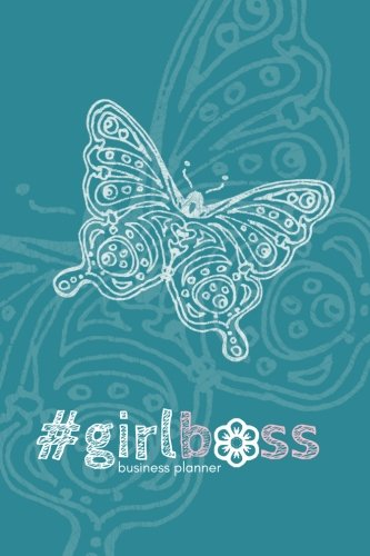 Download #girlboss business planner (teal): a 6-month #biz planner for the #fempreneur pdf epub