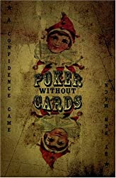 Poker Without Cards: A Consciousness Thriller