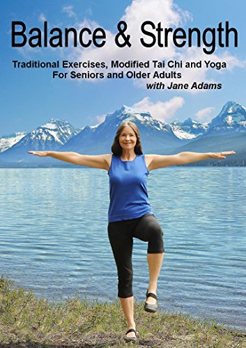 Balance & Strength Exercises for Seniors: 9 Practices, with Traditional Exercises, and Modified Tai Chi, Yoga & Dance Based Movements. (Chair Yoga For Seniors Dvd)