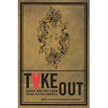 Take Out: Queer Writing From Asian Pacific America (Asian American Writers Worksh)