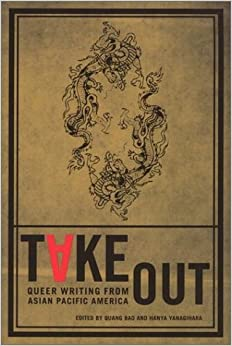 Take Out: Queer Writing from Asian Pacific America (Asian American Writers' Workshop)