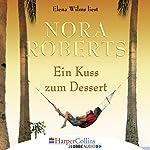 Ein Kuss zum Dessert | Nora Roberts