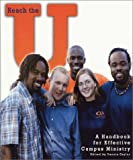 Reach the U : A Handbook for Effective Campus Ministry, Dennis Gaylor, 0971069417