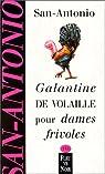 Galantine de volaille pour dames frivoles par San-Antonio