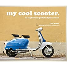my cool scooter: an inspirational guide to stylish scooters