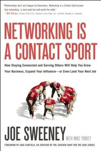 Download Networking Is a Contact Sport: How Staying Connected and Serving Others Will Help You Grow Your Business, Expand Your Influence -- or Even Land Your Next Job ebook