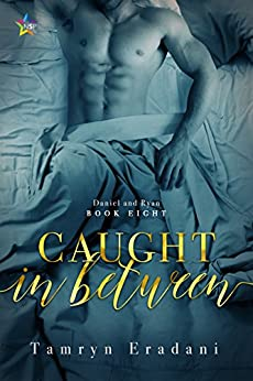 Caught In Between (Daniel and Ryan Book 8) by [Eradani, Tamryn]