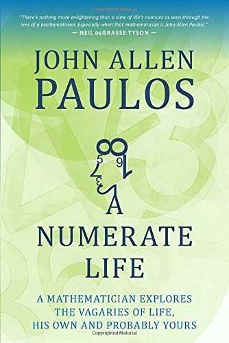 A Numerate Life: A Mathematician Explores the Vagaries of Life, His Own and Probably Yours [John Allen Paulos] (Tapa Blanda)