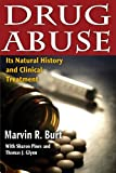 Drug Abuse : Its Natural History and Clinical Treatment, Burt, Marvin R. and Pines, Sharon, 1412818265